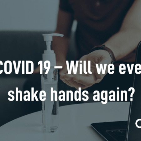 COVID 19 - Will we ever shake hands again?